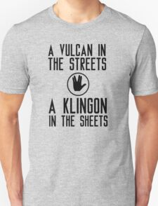 I am a vulcan in the streets and a klingon in the sheets Unisex T-Shirt