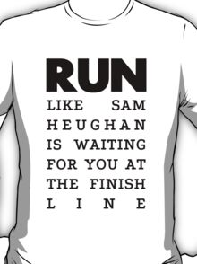 RUN - Sam Heughan T-Shirt
