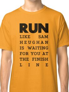RUN - Sam Heughan Classic T-Shirt