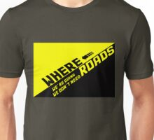 Where We're Going We Don't Need Roads Unisex T-Shirt