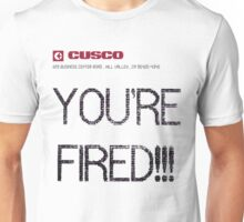 """YOU'RE FIRED"" Cusco Unisex T-Shirt"