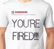 """YOU'RE FIRED"" Cusco Unisex T-Shirt"
