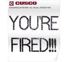 """YOU'RE FIRED"" Cusco Poster"