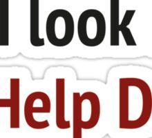 Do I Look Like The Help Desk? Sticker