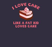 I Love Cake Like A Fat Kid Loves Cake Womens Fitted T-Shirt