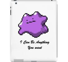 I can be Anything You Want iPad Case/Skin
