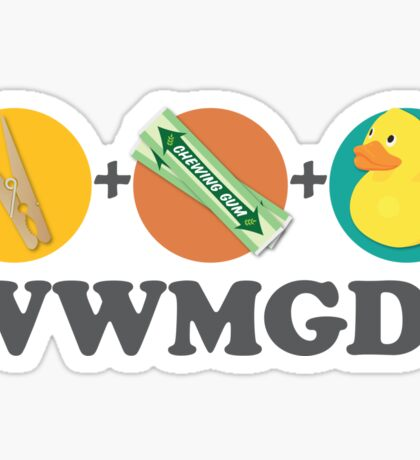Peg + Gum + Duck = What Would MacGyver Do? Sticker
