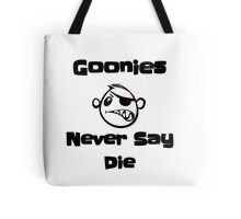 Never Say Die!!!! Tote Bag