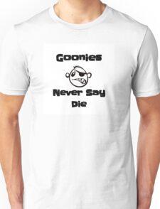 Never Say Die!!!! Unisex T-Shirt