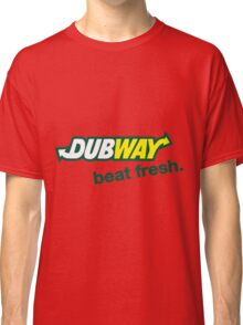 DUBWAY - beat fresh. Classic T-Shirt