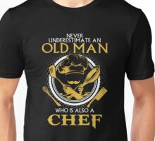 Chef - Never Underestimate An Old Man Who Is Also A Chef Unisex T-Shirt