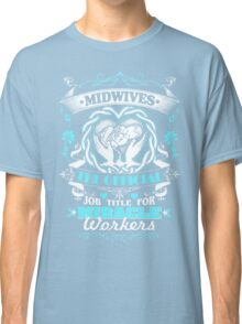 Midwife Hot Collection 2016 Classic T-Shirt