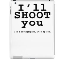 I'll Shoot iPad Case/Skin
