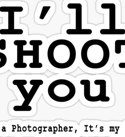 I'll Shoot Sticker