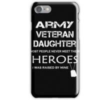 Veteran - Army Veteran Daughter iPhone Case/Skin