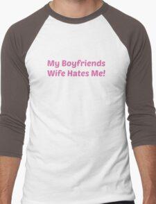 My Boyfriends Wife Hates Me Men's Baseball ¾ T-Shirt