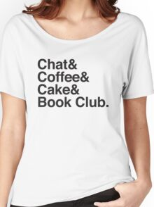 Chat & Coffee & Cake and Book Club Women's Relaxed Fit T-Shirt