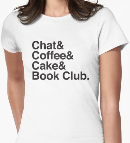 Chat & Coffee & Cake and Book Club Womens Fitted T-Shirt