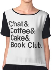 Chat & Coffee & Cake and Book Club Chiffon Top