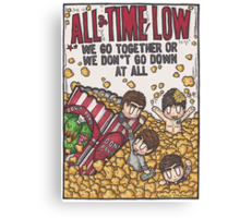 We go together or we don't go down at all! Canvas Print