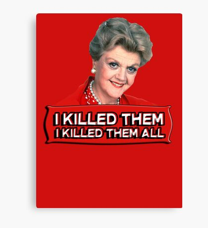 Angela Lansbury (Jessica Fletcher) Murder she wrote confession. I killed them all. Canvas Print