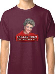 Angela Lansbury (Jessica Fletcher) Murder she wrote confession. I killed them all. Classic T-Shirt