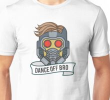 Dance off Bro! Unisex T-Shirt
