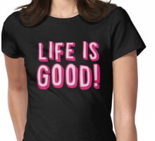 LIFE IS GOOD! in pink Womens Fitted T-Shirt