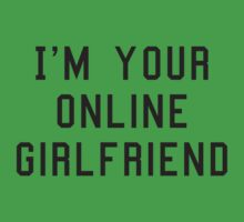 I'm Your Online Girlfriend by DesignFactoryD