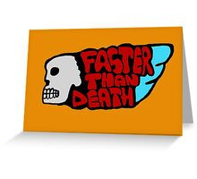 Faster than death wing Greeting Card