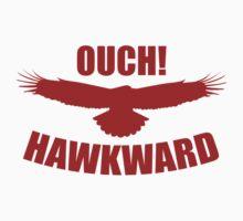 Ouch! Hawkward by DesignFactoryD