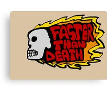 Faster than death fire Canvas Print