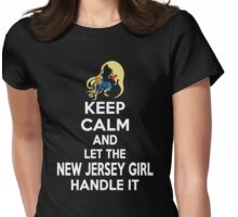 Keep calm and let the New Jersey girl handle it Womens Fitted T-Shirt