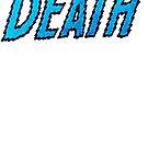 DEATH by Megatrip