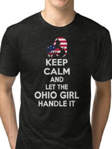 Keep calm and let the Ohio girl handle it Tri-blend T-Shirt