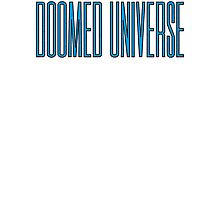 Doomed Universe Photographic Print