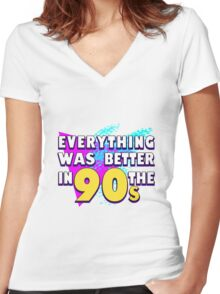 Everything was Better in the 90s Women's Fitted V-Neck T-Shirt