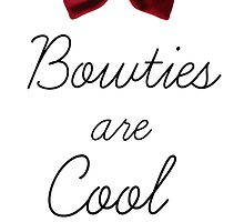 Bowties Are Cool and Always Will Be by rhiannontl