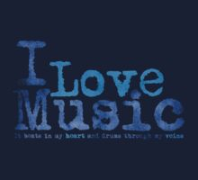 I Love Music It Beats in my Heart and Drums through my Veins    Kids Tee