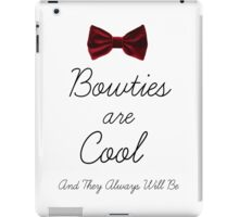 Bowties Are Cool and Always Will Be iPad Case/Skin