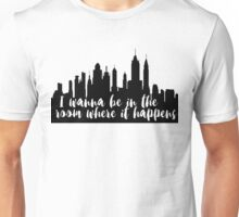 The Room Where It Happens Unisex T-Shirt