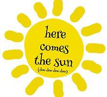 Here Comes the Sun (doo doo doo doo) by myimagination7