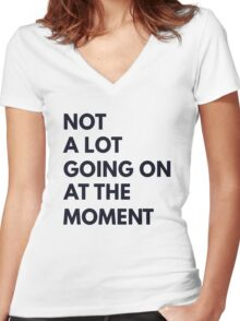 Not A Lot Going On At The Moment T Shirt Women's Fitted V-Neck T-Shirt