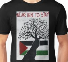 We are here to stay Unisex T-Shirt