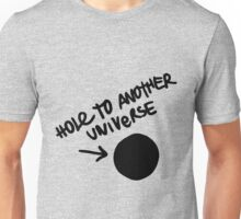 Hole to another universe Unisex T-Shirt