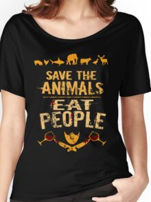 save the animals, EAT PEOPLE (4) Women's Relaxed Fit T-Shirt