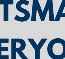 Outsmart Everyone Sticker