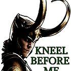 Kneel Before Loki by Gwright313