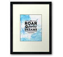 """So roar, be fearless, and go chase those dreams."" - Stana Katic Framed Print"