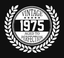 Vintage 1975 Aged To Perfection by 4season